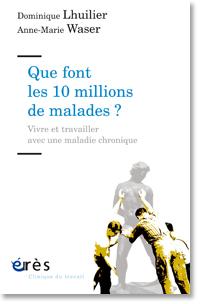Que font les 10 millions de malades ? - Dominique Lhuilier & Anne-Marie Waser